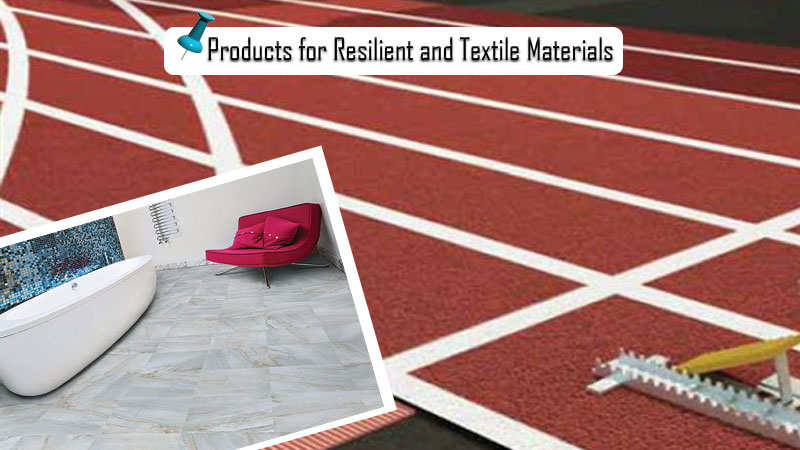 Products for Resilient and Textile Materials